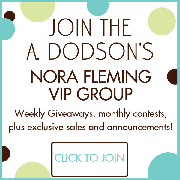 A. Dodson's NORA FLEMING VIP GROUP