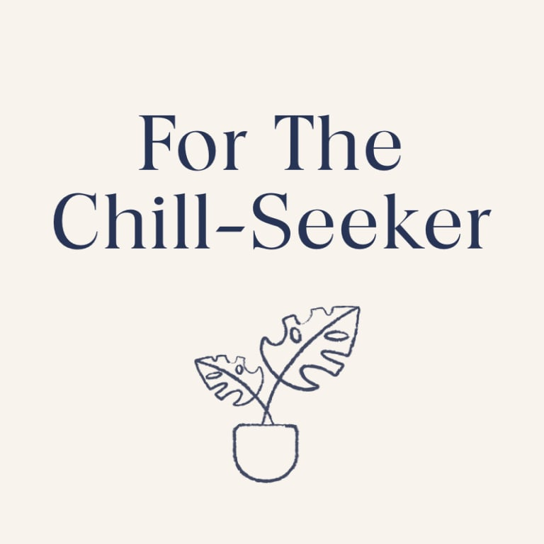 For The Chill-Seeker